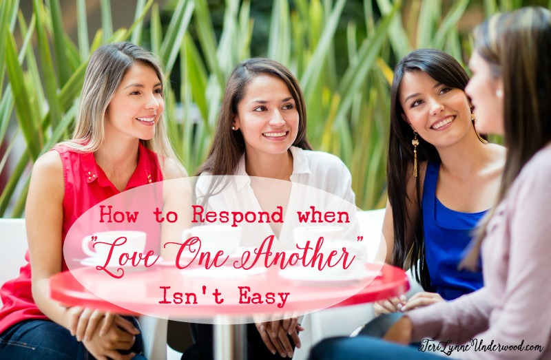 "How to Respond when ""Love One Another"" Isn't Easy"