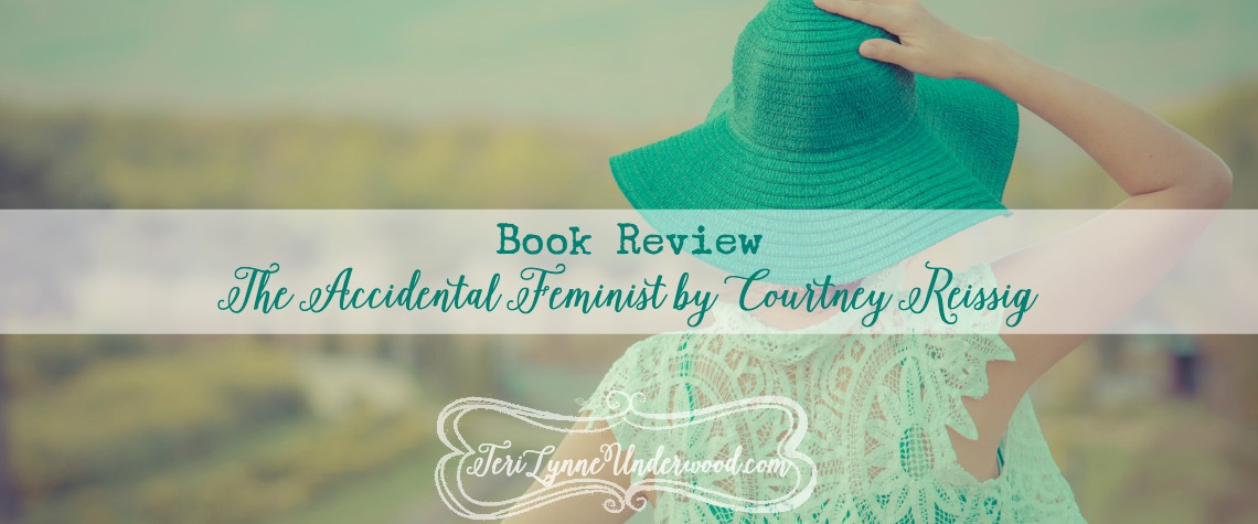 The Accidental Feminist by Courtney Reissig {Book Review}