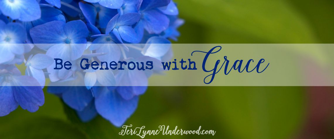 Be Generous with Grace