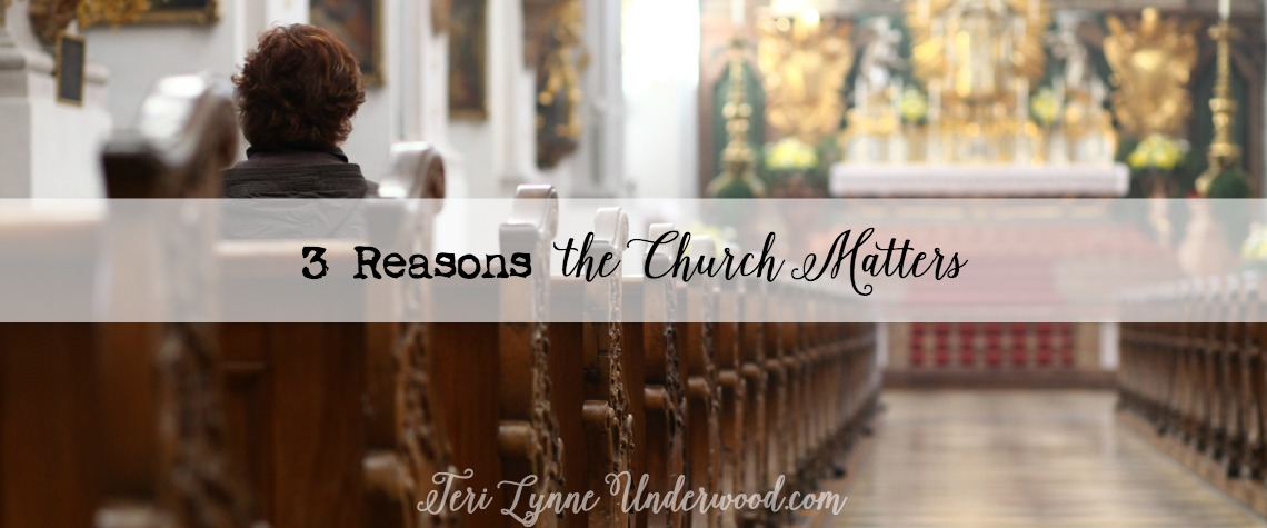 3 Reasons the Church Matters