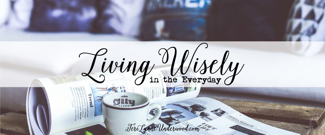 Living Wisely in the Everyday
