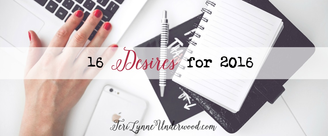 Desires for 2016: Preparing Your Heart for the Year Ahead