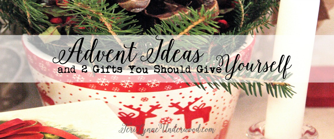 Advent Ideas and 2 Gifts You Should Give Yourself