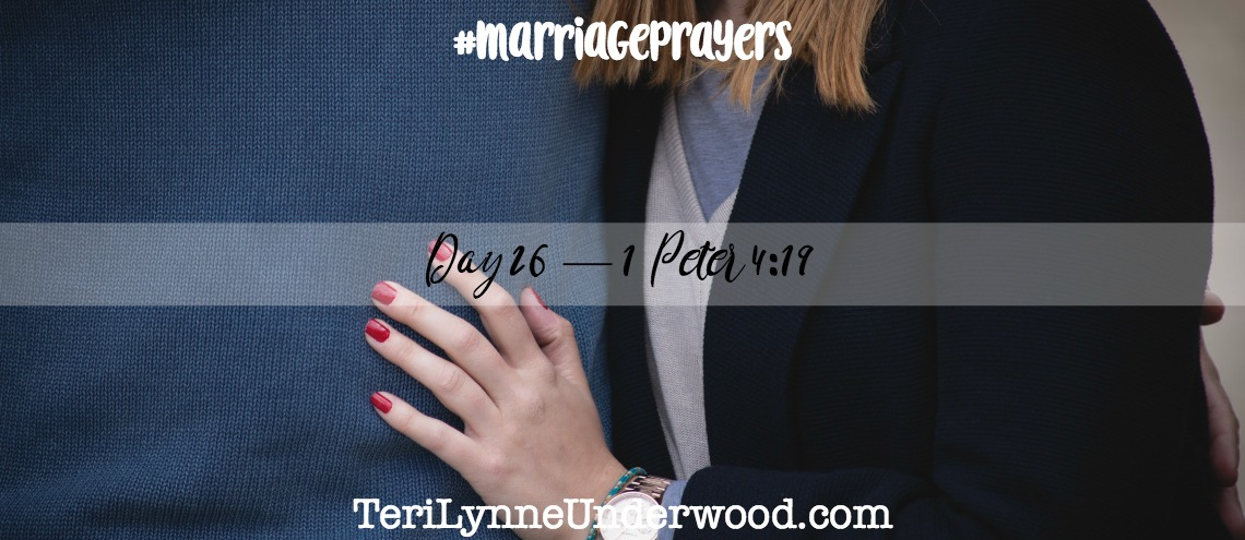 #MarriagePrayers: 1 Peter 4:19