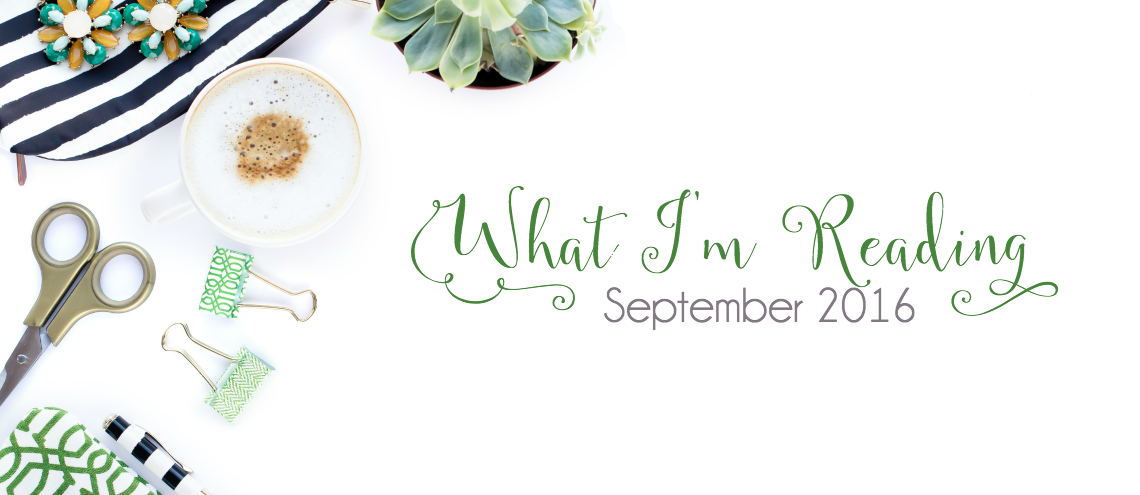 What I'm Reading {September 2016}