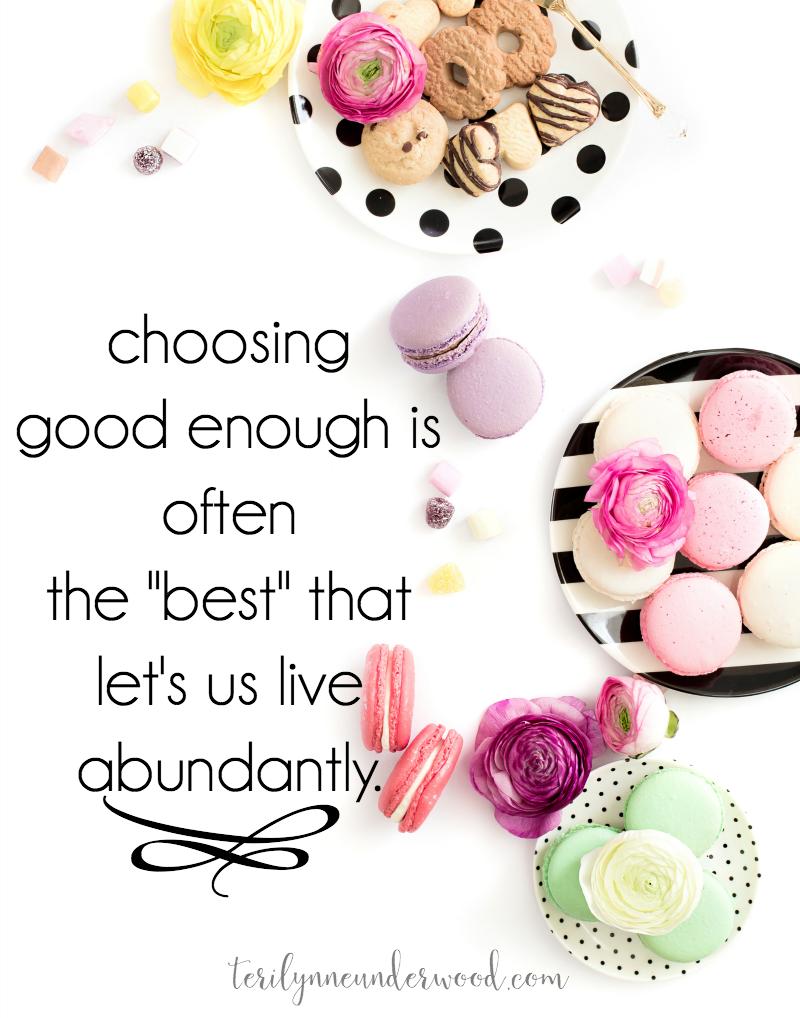 Sometimes Good Enough Is Enough