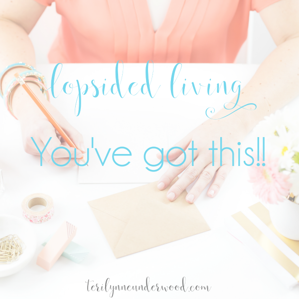 You've Got This! {a prayer for the embracers of Lopsided Living}