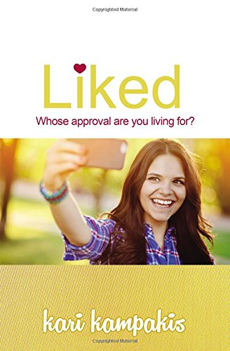 {Book Review} LIKED: Whose approval are you living for? by Kari Kampakis