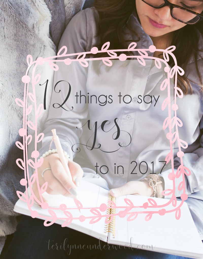 12 Things to Say YES to in 2017