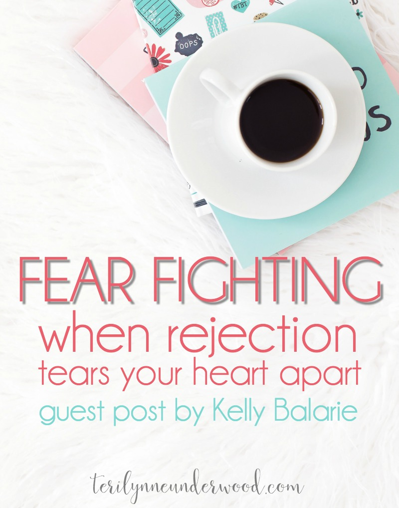 Fear Fighting: When Rejection Tears Your Heart Apart {guest post by Kelly Balarie}