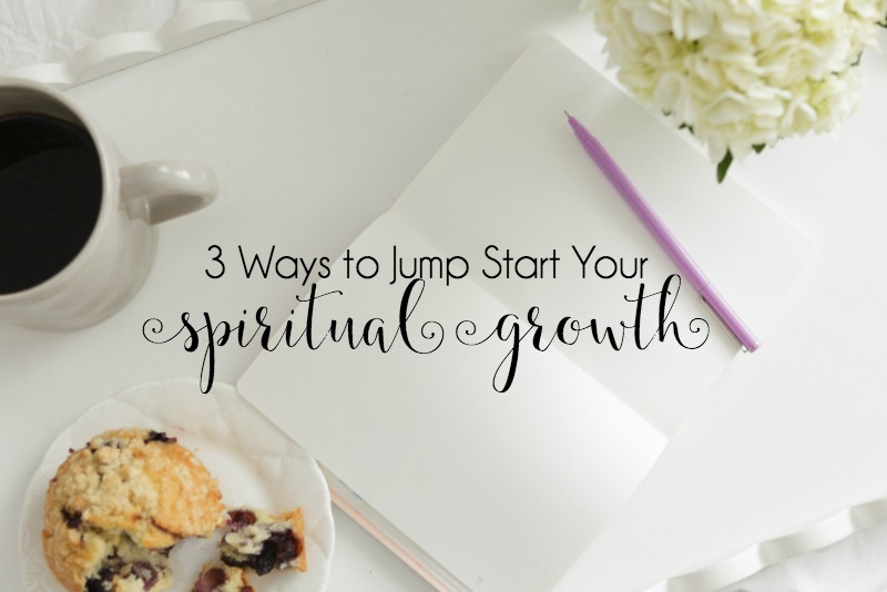 Feeling Stagnant Spiritually? 3 Ways to Jump Start Your Spiritual Growth