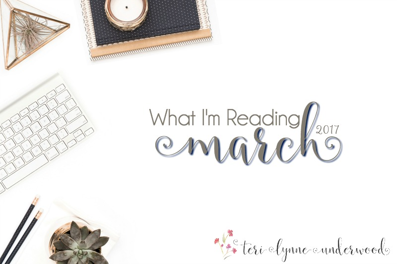 What I'm Reading || March 2017 || Christian Living, Women's Ministry, Memoir, and More