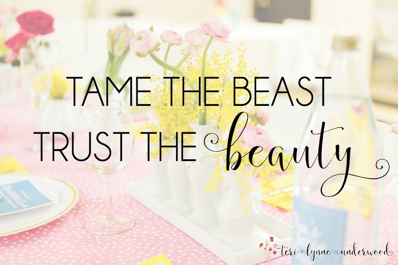Tame the Beast & Trust the Beauty