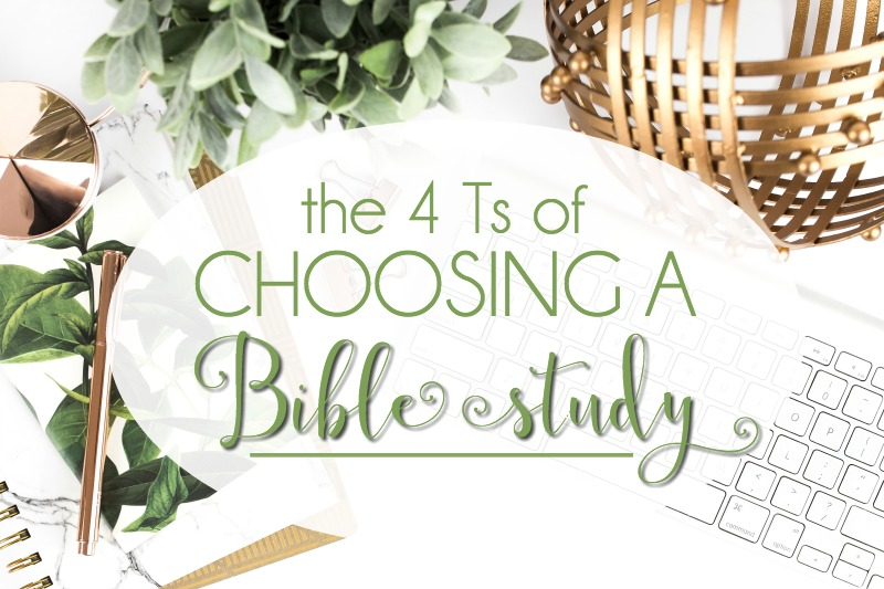The 4 Ts of Choosing a Bible Study