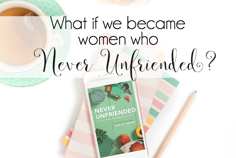 What If We Became Women who Never Unfriended?