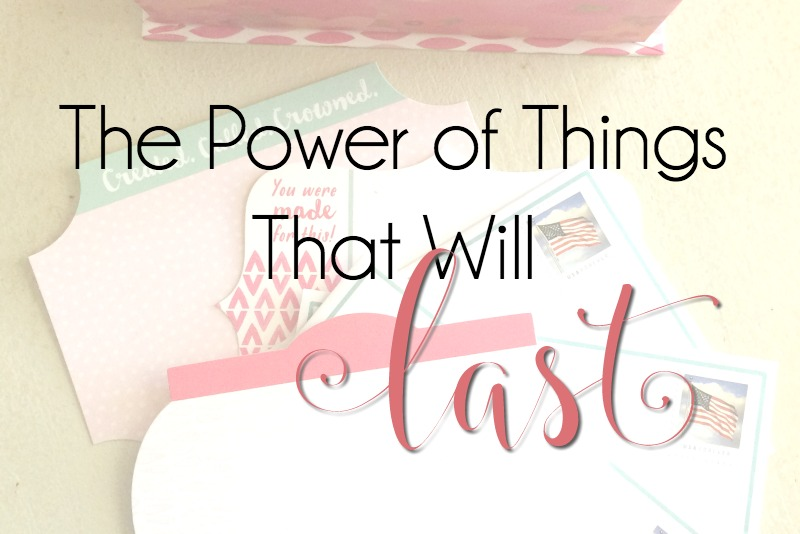 The Power of Things that Will Last