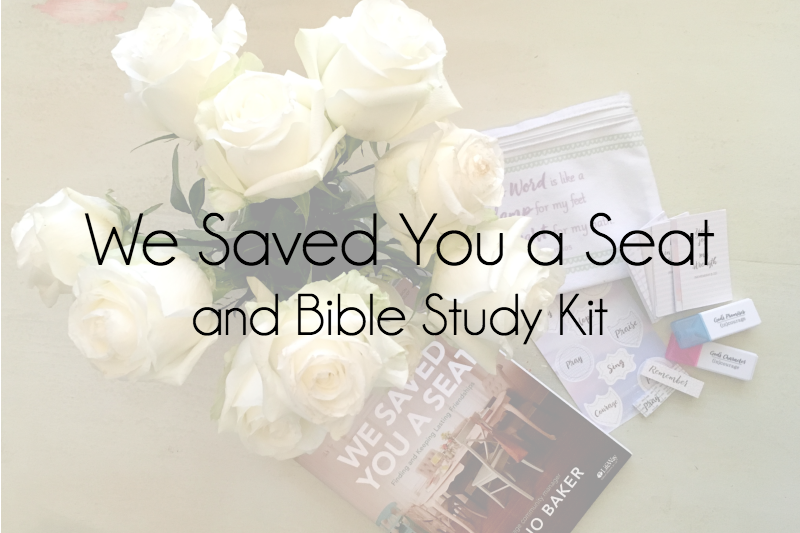 We Saved You a Seat {and Bible Study Kit}