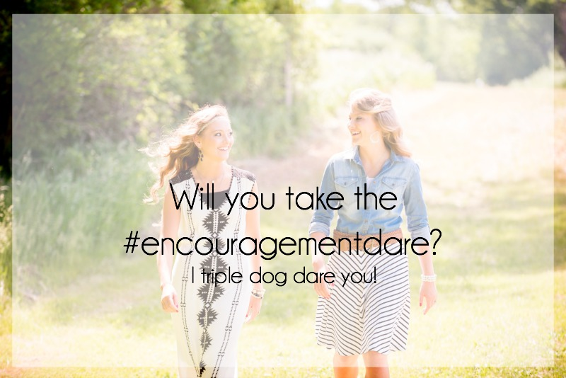 Will you take the #encouragementdare?