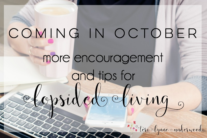 Coming in October … more Lopsided Living encouragement!