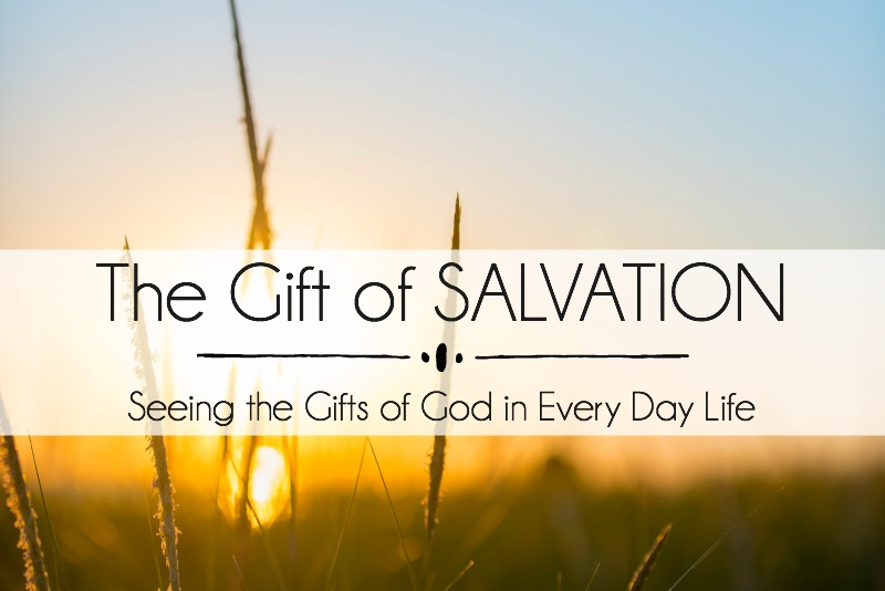 The Gift of SALVATION