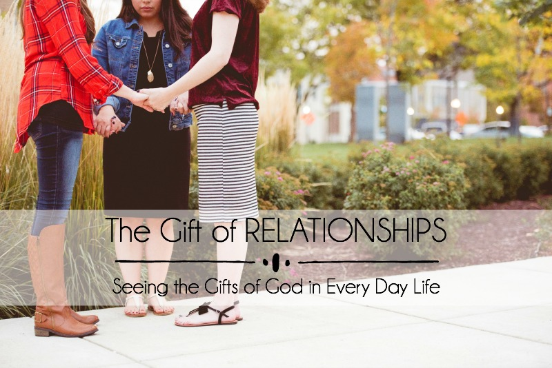 The Gift of RELATIONSHIPS