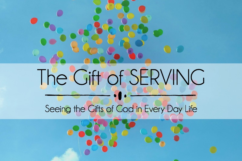 The Gift of SERVING