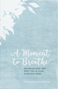 A Moment to Breathe {B & H Publishing, 2017}