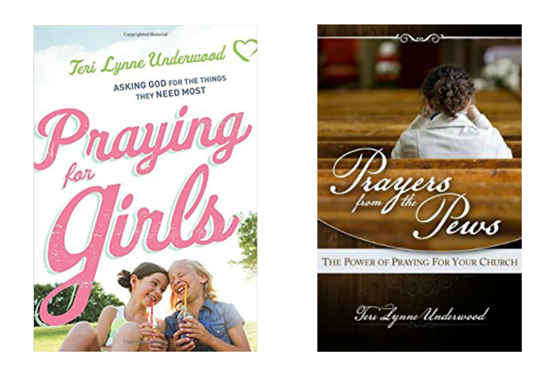 Teri Lynne Underwood || Author of Praying for Girls: Asking God for the Things They Need Most (Bethany House, 2017) and Prayers from the Pews: The Power of Praying for Your Church (self-published, 2012)