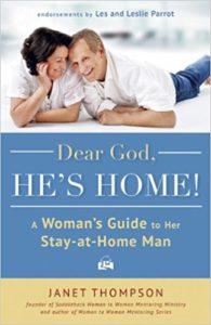 Dear God, He's Home {great book for women whose husbands are at home}