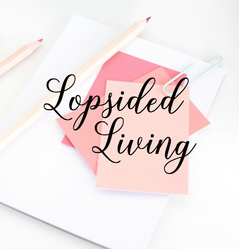 Lopsided Living