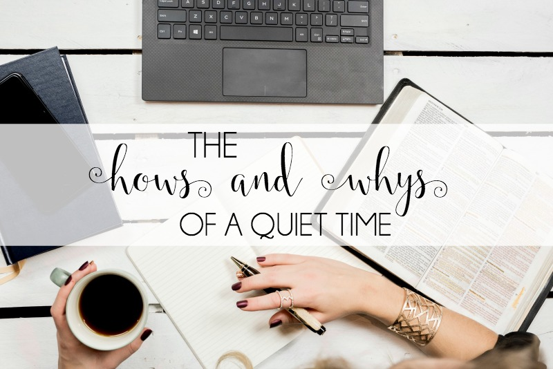 The Hows & Whys of a Quiet Time