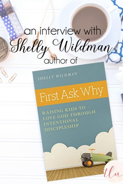 FIRST ASK WHY {an interview with author Shelly Wildman}