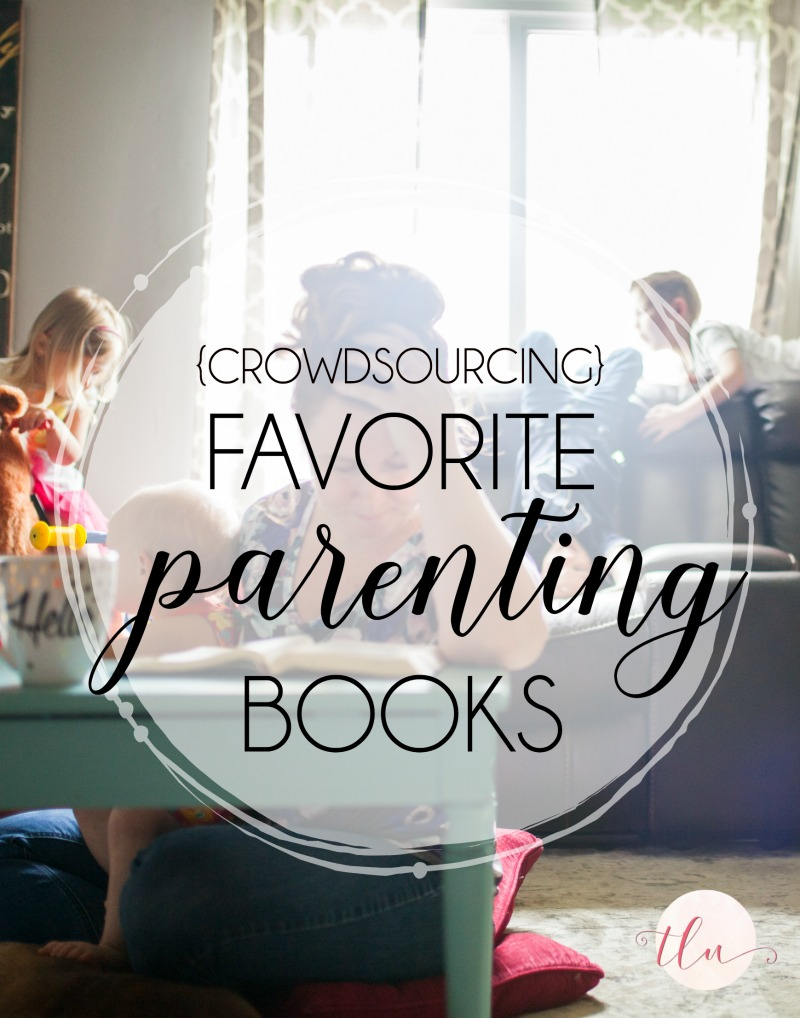{Crowdsourcing} Favorite Parenting Books