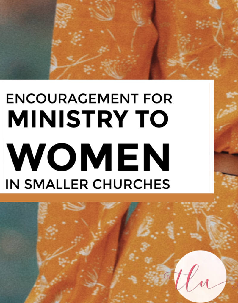 Are you serving women in your {smaller} church? This is for you!