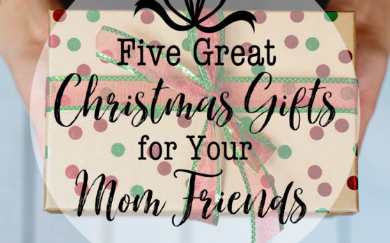 Looking for the perfect gift for your mom friends? Check out these five suggestions and let your friends know how much you love them this holiday season!