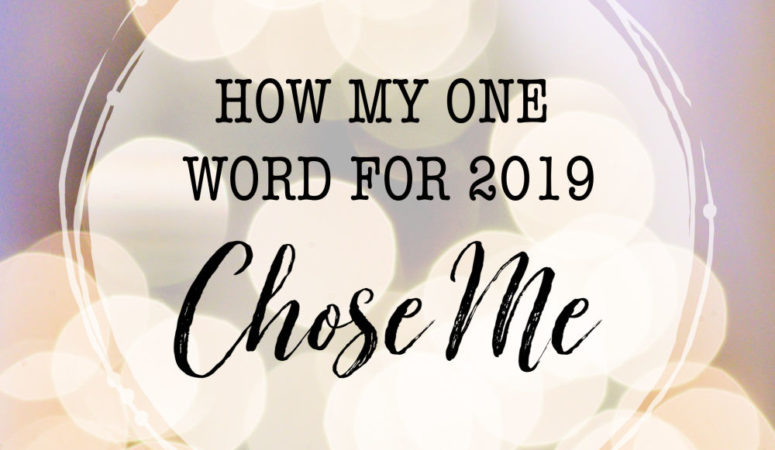 How My One Word for 2019 Chose Me
