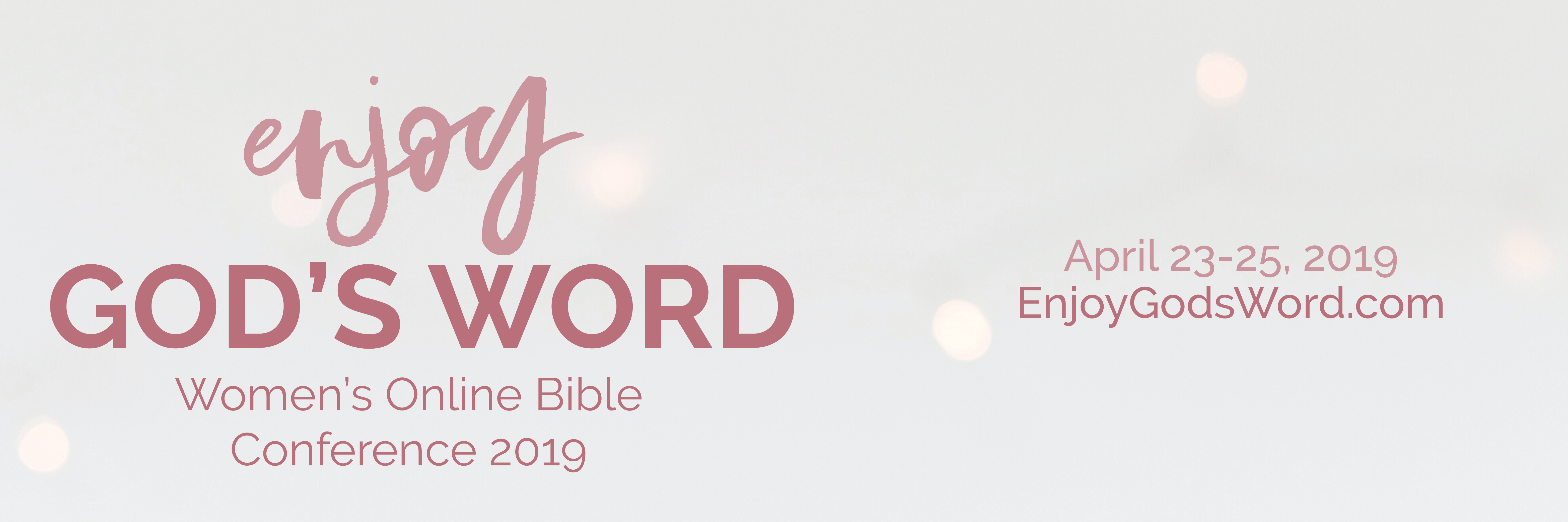 ENJOY GOD'S WORD — online Bible conference for women! Get all the details and your ticket at (affilaite) bit.ly/EGW2019!