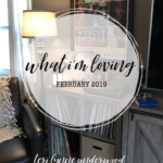 What I'm Loving {February 2019} A few things that are bringing me joy this month and some thoughts on belonging and community.