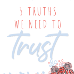 5 Truths We Need to Trust from Isaiah 43 ... learn how to use this passage to encourage your daughter to test her feelings against the truth of God's Word.