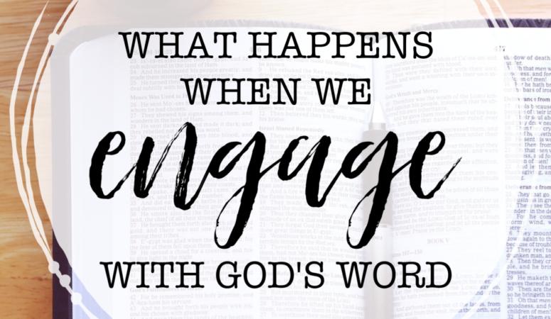 What Happens When We Really Encounter God's Word