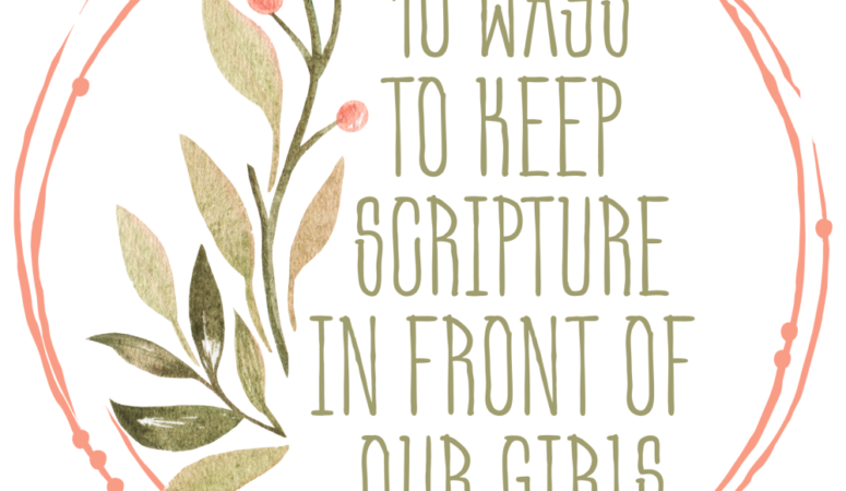 10 Ways to Keep Scripture in Front of Our Girls