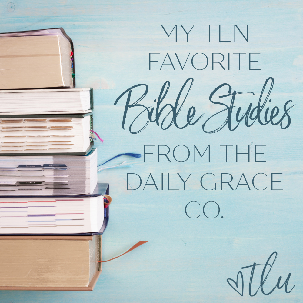 My 10 Favorite Bible Studies from The Daily Grace Co.